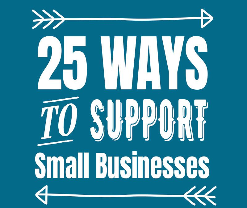 25 Tips for Supporting Small Businesses